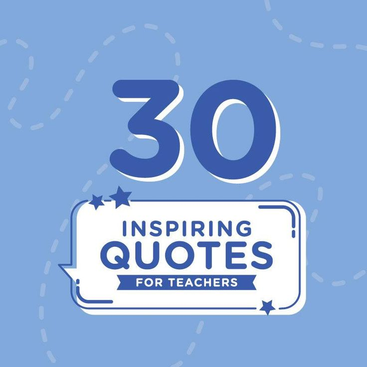 30 inspiring quotes for teachers that will get you through the day http://www.fusionyearbooks.com/au/blog/30-inspiring-quotes-for-teachers/