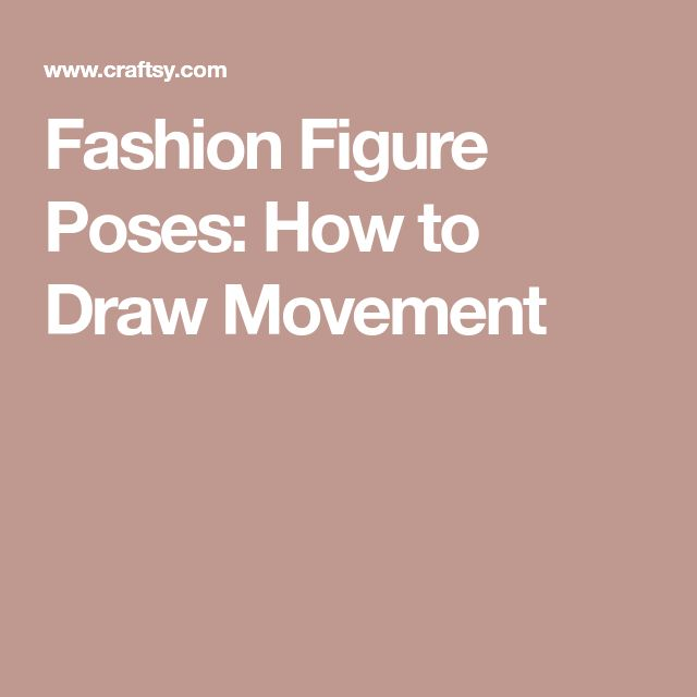 Fashion Figure Poses: How to Draw Movement