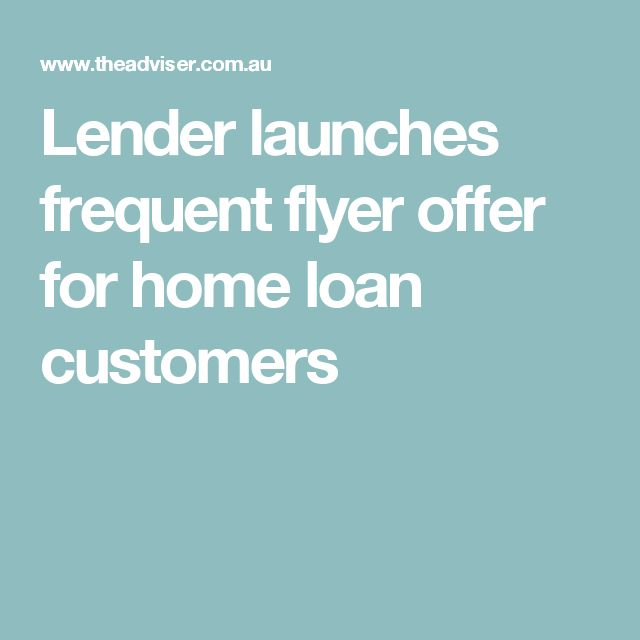 Lender launches frequent flyer offer for home loan customers