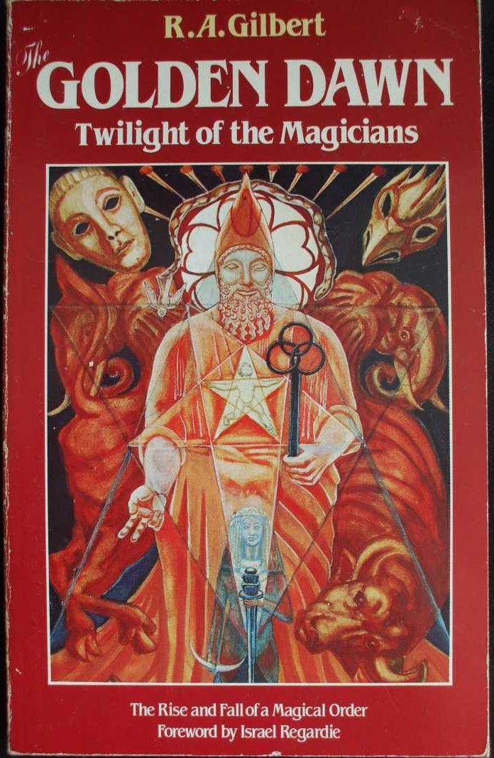 R A Gilbert, The Golden Dawn, Twilight of the Magicians, a book about the Hermetic Order of the Golden Dawn