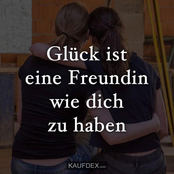 Glück ist eine Freundin wie dich zu haben