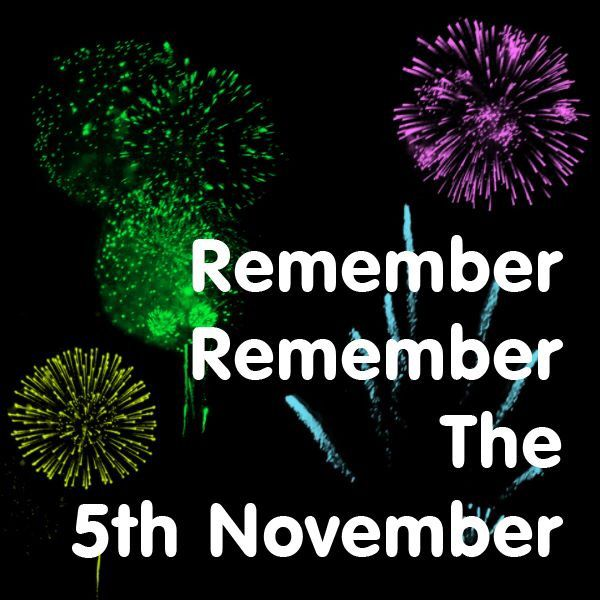 Remember remember the 5th of November!