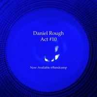 Daniel Rough Act #10 (catwalk 2016) by Daniel Rough on SoundCloud