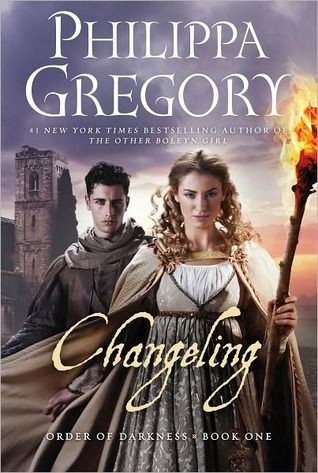 Changeling (Order of Darkness, #1) by Phillipa Gregory - YA, Historical Fantasy (DONE)