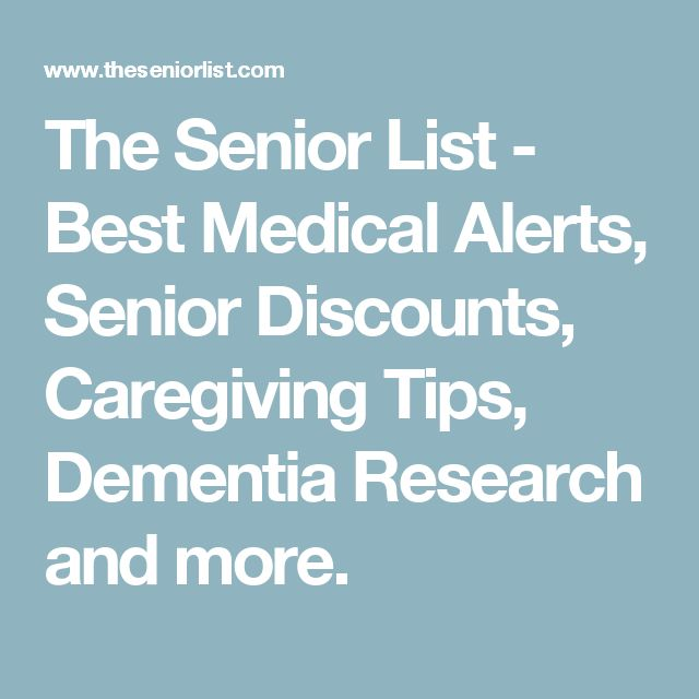 The Senior List - Best Medical Alerts, Senior Discounts, Caregiving Tips, Dementia Research and more.