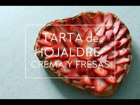 TARTA DE HOJALDRE, CREMA PASTELERA Y FRESAS | POSTRES PARA SAN VALENTIN ...
