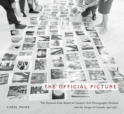 "The Official Picture By Carol Payne McGill-Queen's University Press  For decades, the Still Photography Division of the National Film Board served as the country's image bank, producing a government-endorsed ""official picture"" of Canada. A rich archival study, The Official Picture brings the history of the Division, long overshadowed by the Board's cinematic divisions, to light."