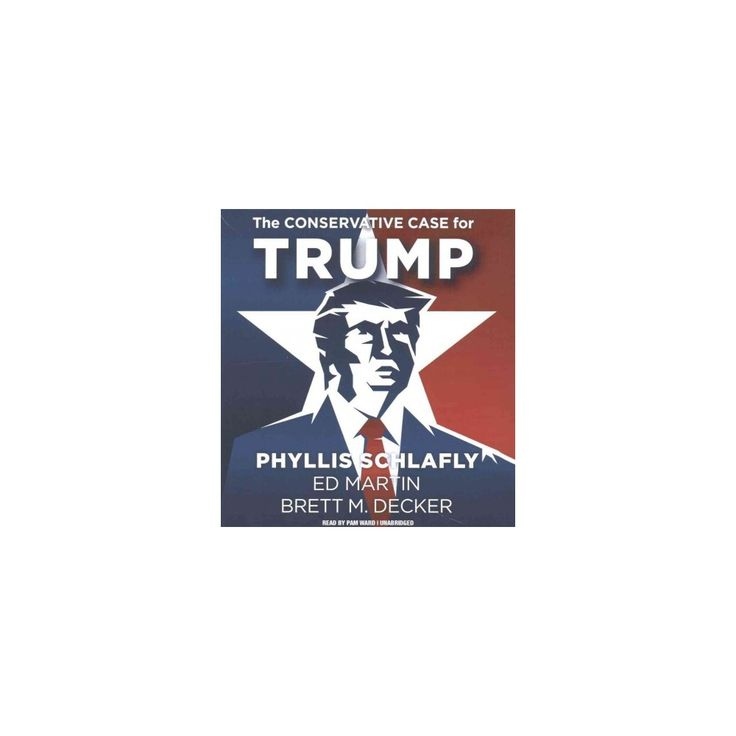 Conservative Case for Trump (Unabridged) (CD/Spoken Word) (Phyllis Schlafly)