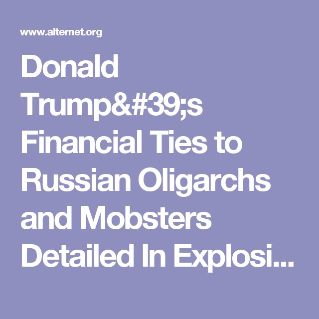 Donald Trump's Financial Ties to Russian Oligarchs and Mobsters Detailed In Explosive New Documentary from the Netherlands | Alternet