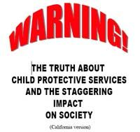 Warning! The truth about Child Protective Services and the staggering impact on society by Don Lyons -- KidsForMoney.com Parental Rights in Case Law Protect your children — Know your rights!
