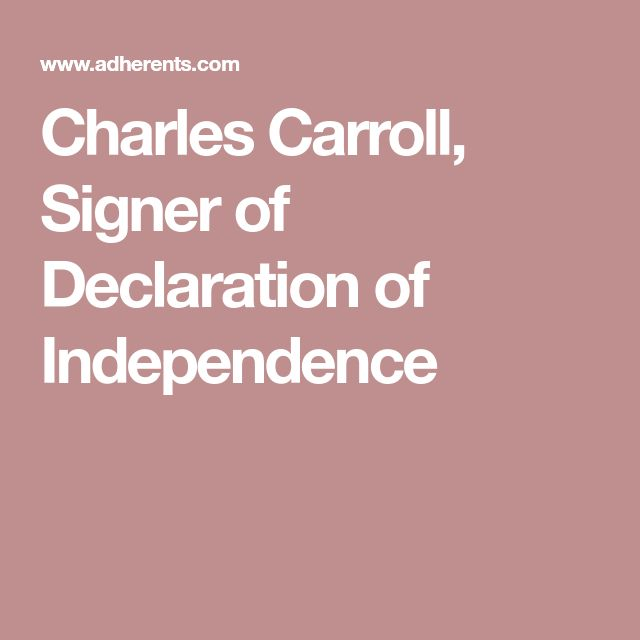 Charles Carroll, Signer of Declaration of Independence