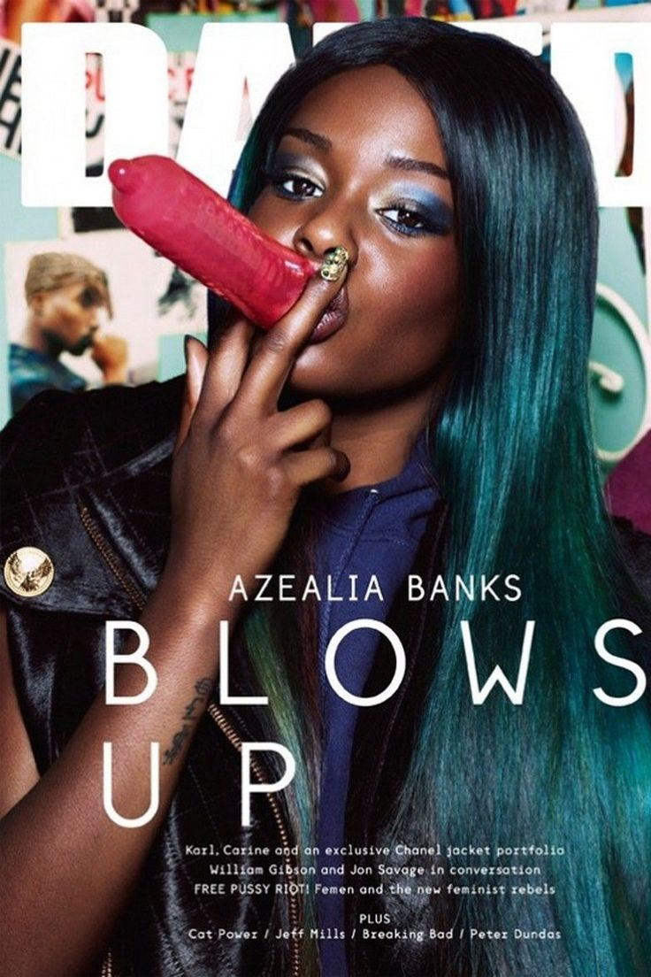 Azealia Banks blew up a condom on the cover of Dazed last year, leading to the issue being banned in seven countries.
