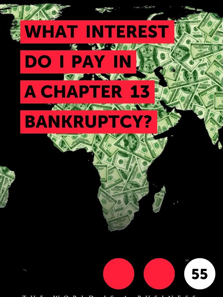 What Interest Do I Pay In A Chapter 13 Bankruptcy In 2020 Home Equity Loan Home Equity Interest Only Loan