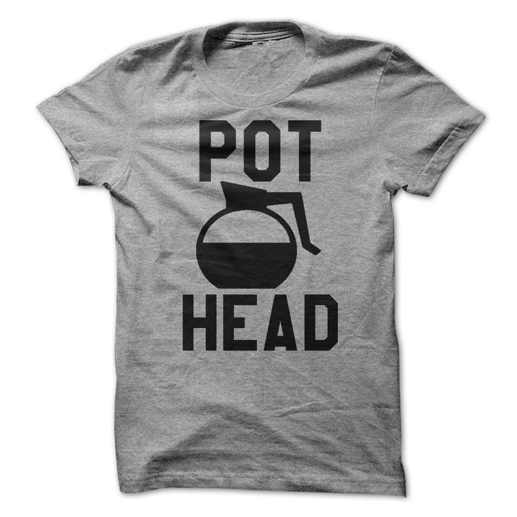 pot head - T Shirts Designs Ideas