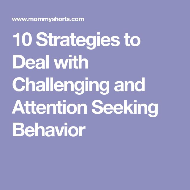 How To Deal With Attention Seeking Behavior In Adults