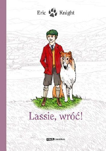 Okładka książki Lassie, wróć! Dla dzieci w wieku 8- 10 lat.