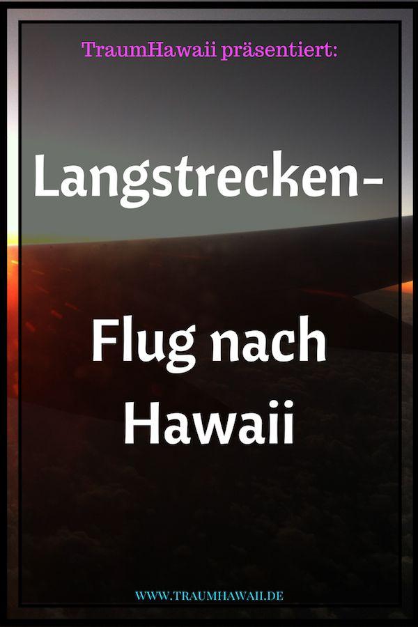 Flug nach Hawaii – Tipps und Tricks für einen tollen Langstreckenflug Wuhu, Dein Hawaii-Trip steht schon fast vor der Tür oder ist gedanklich schon bedingungslos geplant? Yeahi, super! Doch irgendwie graut es Dir etwas vor dem Flug nach Hawaii… Ich möchte Dir Tipps mit auf den Weg geben, die dafür sorgen, dass Du einen wundervollen Langstreckenflug hast. #traumhawaii www.traumhawaii.de