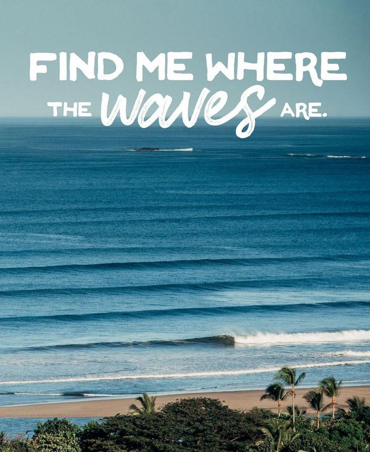 Find Me Where The Waves Are Surfing Quotes Waves Wave Quotes