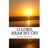 O Lord, Hear My Cry: A Book of Psalms Devotional (Paperback)By Zari Banks