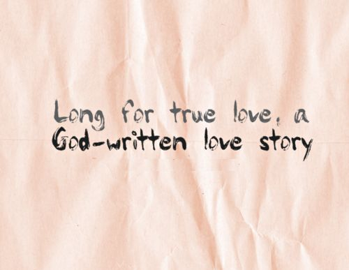 Long for true love  a God written love story   cdff  onlinedating  Onlinedating ChristianquotesChristianquotes ChristianinspirationChristian     Pinterest