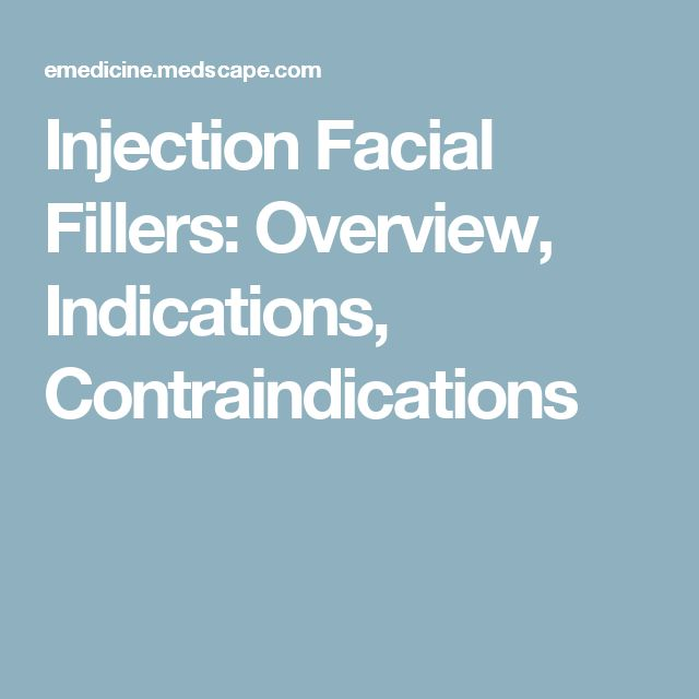 Injection Facial Fillers: Overview, Indications, Contraindications
