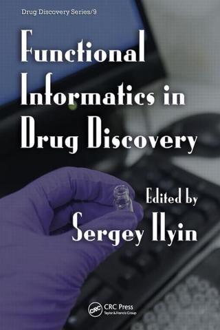 Functional Informatics in Drug Discovery; Sergey Ilyin; Hardback