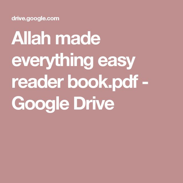 Allah made everything easy reader book.pdf - Google Drive