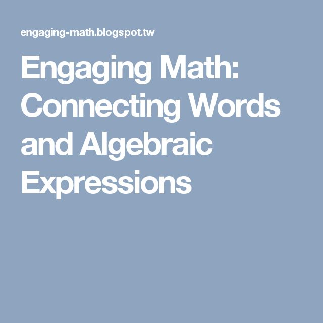 Engaging Math: Connecting Words and Algebraic Expressions