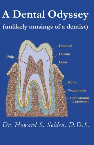 A Dental Odyssey: unlikely musings of a dentist