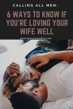 A letter for husbands: 6 ways to know if you're loving your wife well. Marriage. Relationships. Dating. Single. Biblical marriage. Christian marriage. Christian couple. Ephesians. Marriage tips. Marriage advice.