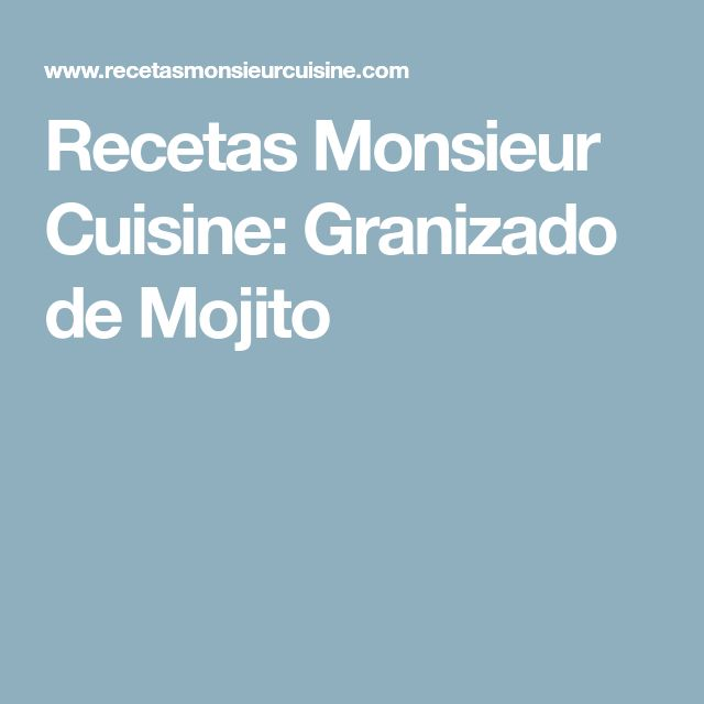 Recetas Monsieur Cuisine: Granizado de Mojito