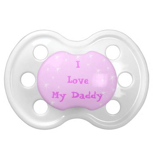 """I Love Daddy Pacifiers Pink Pacifiers for Girls or YOUR TEXT for the cutest Personalized Pacifiers for Girls. Type YOUR TEXT in the TEXT BOX under """"Personalize it"""". Baby and Kids Stuff.  See More Personalize Baby Gifts and Customizable Kids Stuff CLICK HERE: http://www.zazzle.com/littlelindapinda/gifts?cg=196511388019813664&rf=238147997806552929*/   ALL of Little Linda Pinda Designs CLICK HERE: http://www.Zazzle.com/LittleLindaPinda*/"""