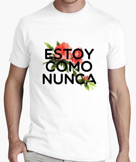Camiseta Estoy Como Nunca