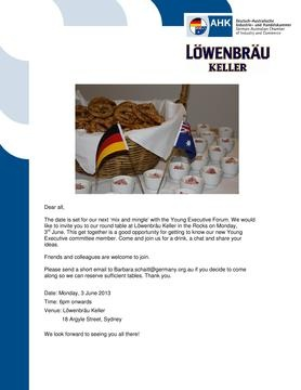 3 JUNE - Stammtisch Sydney.  German Chamber of Commerce, Young Exec Committee.  Monday, June 3, 6:00 PM.  Lowenbrau Keller,  Corner of Playfair & Argyle Streets, The Rocks