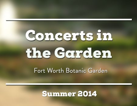 Fort Worth Botanical Concerts In The Garden 2014 Schedule.. So Much Fun On  A Hot Summer Night! | Fort Worth.. I Love You! | Pinterest | Fort Worth And  Forts