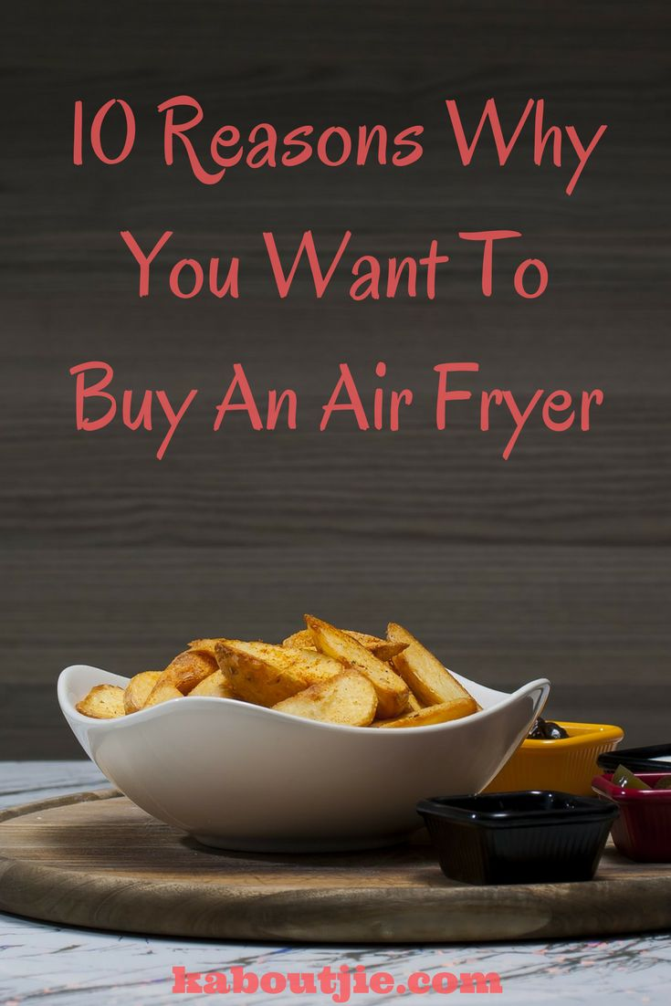 Air Fryers are so easy to use, safe and make for healthier meals… here are some really great reasons why you want to buy an air fryer!   #AirFryerBenefits #BestAirFryer #BuyAirFryer