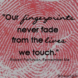our fingerprints never fade from the lives we touch