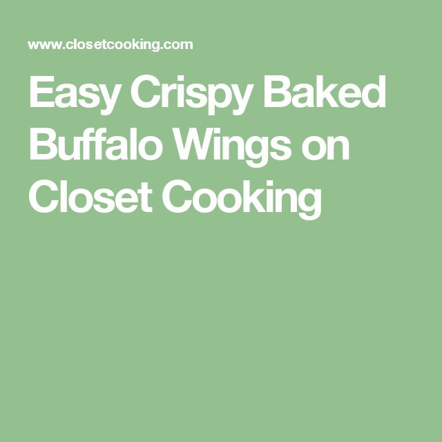 Easy Crispy Baked Buffalo Wings on Closet Cooking