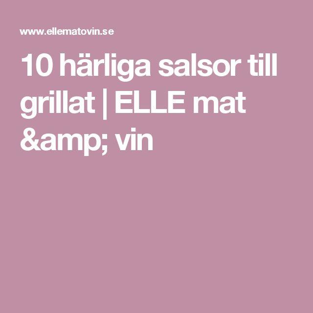 10 härliga salsor till grillat | ELLE mat & vin