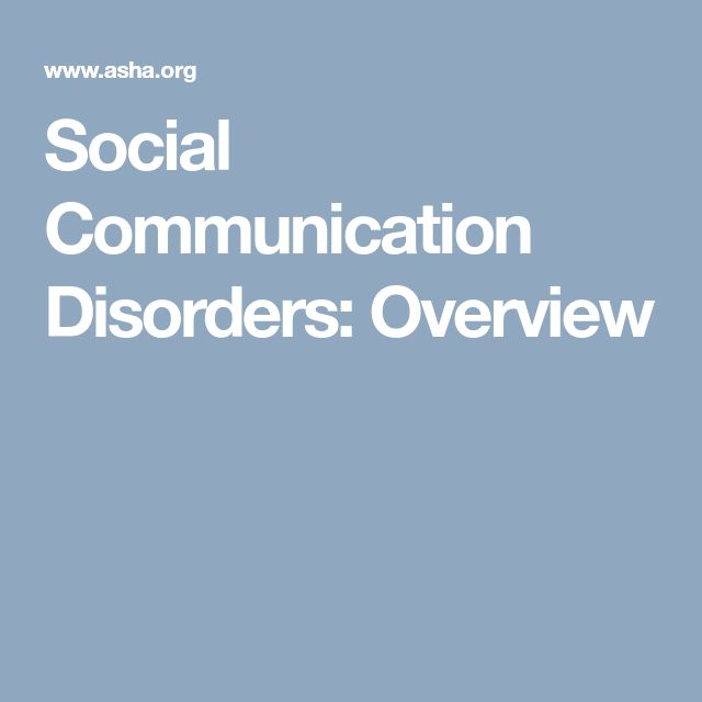 Social Communication Disorders: Overview