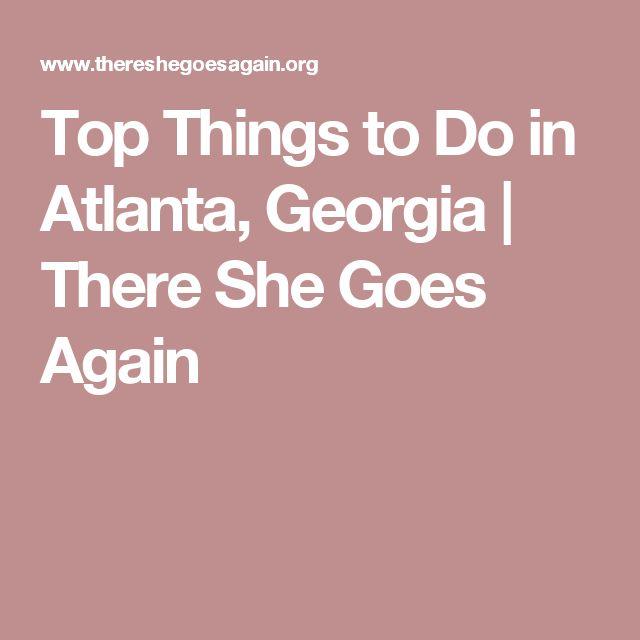Top Things to Do in Atlanta, Georgia   There She Goes Again