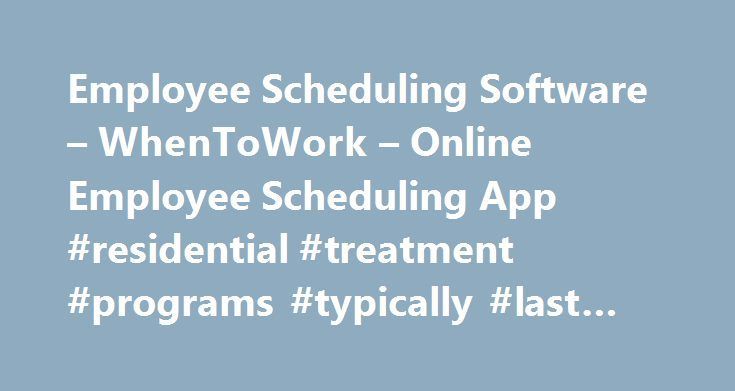 Employee Scheduling Software – WhenToWork – Online Employee Scheduling App #residential #treatment #programs #typically #last #for http://furniture.nef2.com/employee-scheduling-software-whentowork-online-employee-scheduling-app-residential-treatment-programs-typically-last-for/  # Online Employee Scheduling Online Employee Scheduling The most advanced online employee scheduling app software available. Automatically schedule employees based on employee work time preferences. Better employee…