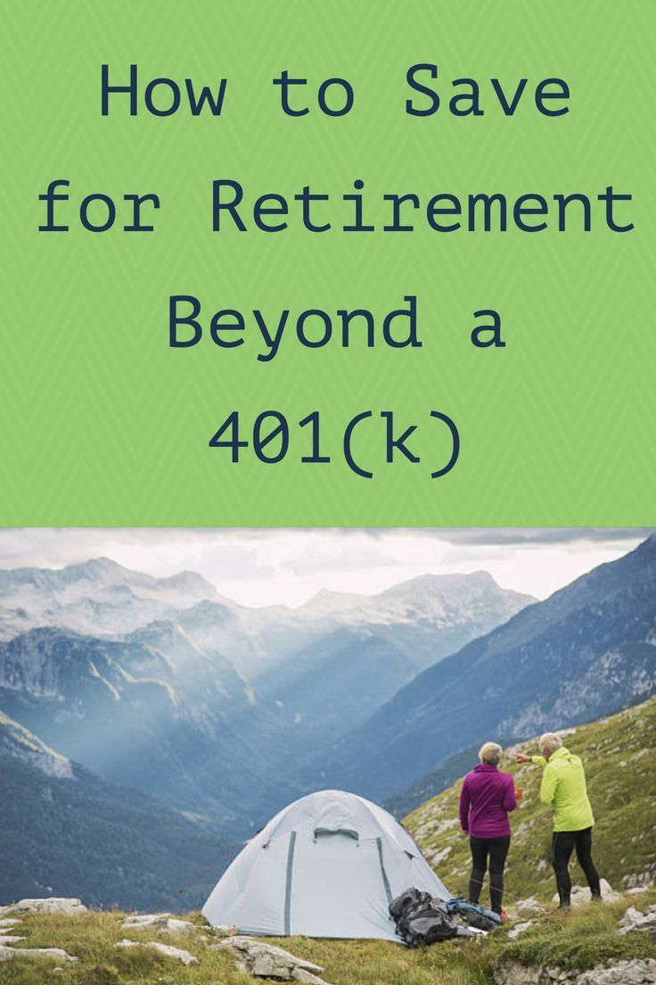 How else can you save for retirement beyond a traditional 401K plan?