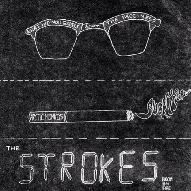 the strokes, the vaccines, arctic  monkeys. What more could I ask for.