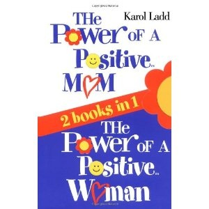 The Power of a Positive Mom & The Power of a Positive Woman (Paperback)