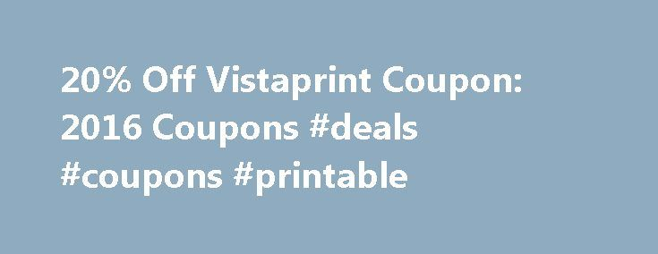 20% Off Vistaprint Coupon: 2016 Coupons #deals #coupons #printable http://coupons.remmont.com/20-off-vistaprint-coupon-2016-coupons-deals-coupons-printable/  #print off coupons # Vistaprint Coupons Promo Codes Vistaprint sells custom business cards, labels, stationary, signs and much more to consumers and small businesses. Vistaprint lets you design business materials yourself or with the help of their staff. Check their design services section for more details if you need help with a…