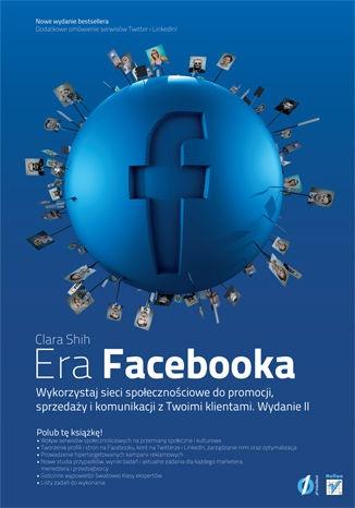 Era Facebooka. Wykorzystaj sieci społecznościowe do promocji, sprzedaży i komunikacji z Twoimi klientami-Shih Clara