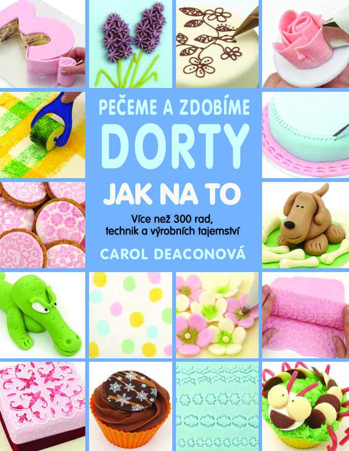 PRO JANU - Pro šikovné ruce : Pečeme a zdobíme dorty: Jak na to - Metafora