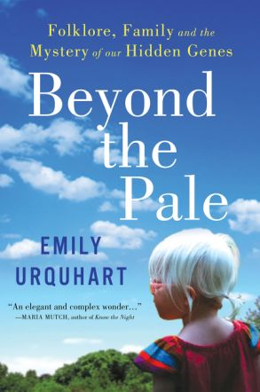 Beyond the Pale: Folklore, Family and the Mystery of Our Hidden Genes by Emily Urquhart, shortlisted for the 2016 Hubert Evans Non-Fiction Prize