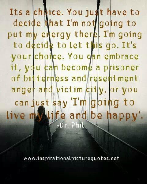 Resentment Quotes: 26 Best Dr. Phil Quotes... Images On Pinterest